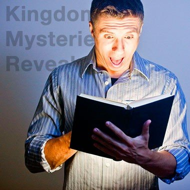 Declaring the Revealed Mysteries of the Kingdom of God
