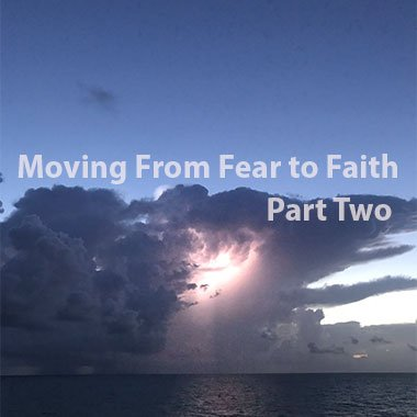 From fear to faith - part2